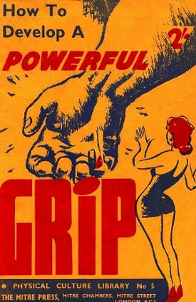 How To Develop A Powerful Grip - By Edward Aston